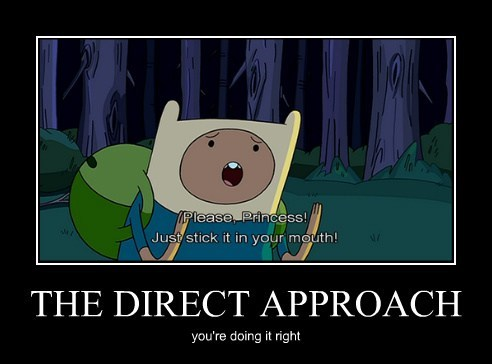 wtf,adventure time,direct approach