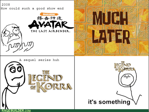 the last airbender,Avatar,it's something,legend of korra