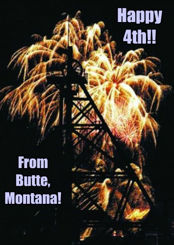 Happy 4th!! From Butte, Montana!
