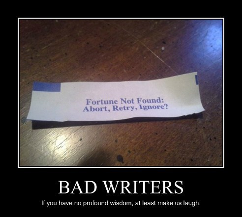 bad,fortune cookie,writers,funny