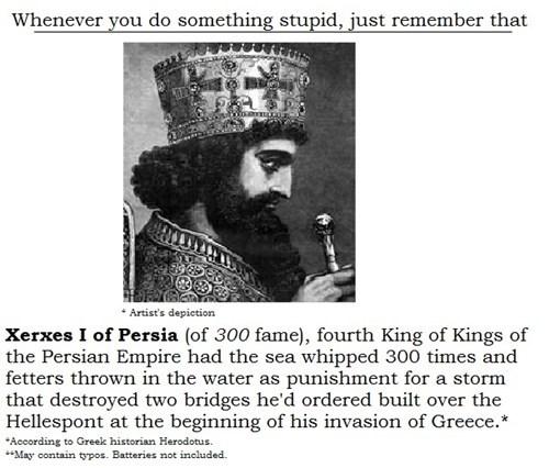 history kings idiots funny xerxes