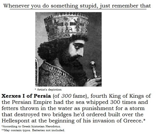 history kings idiots funny xerxes - 7634444544
