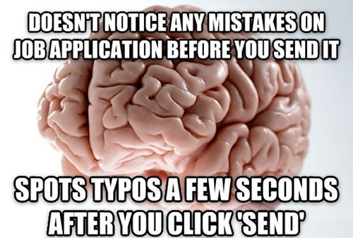 scumbag brain,work,typos