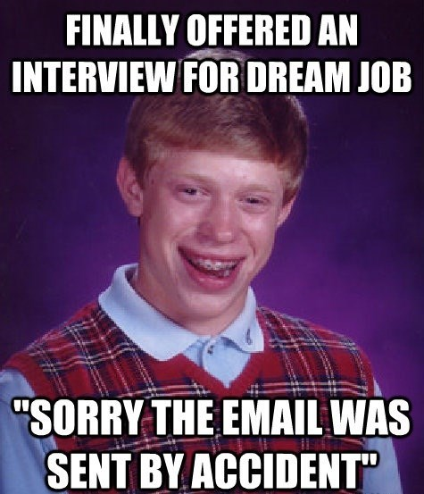 work,bad luck brian,Memes