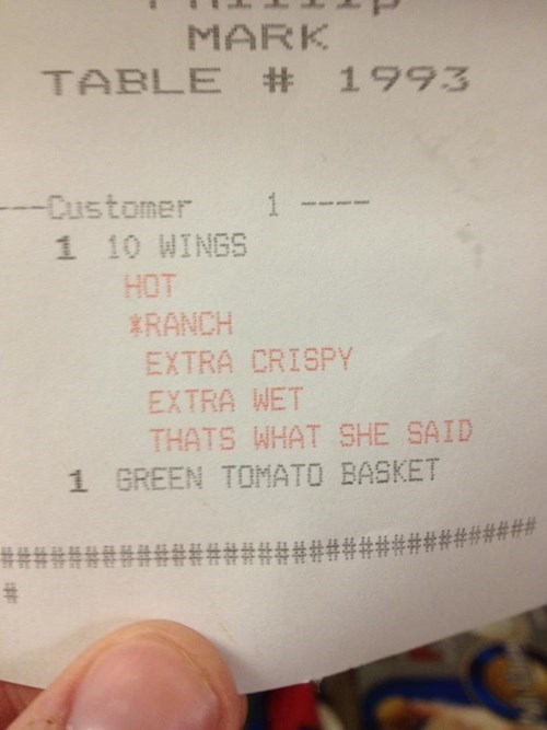 thats what she said,restaurant,if you know what i mean,funny,receipt