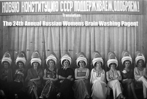 The 24th Annual Russian Womens Brain Washing Pagent Translation: