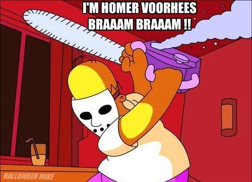 I'M HOMER VOORHEES BRAAAM BRAAAM !! HALLOWEEN MIKE