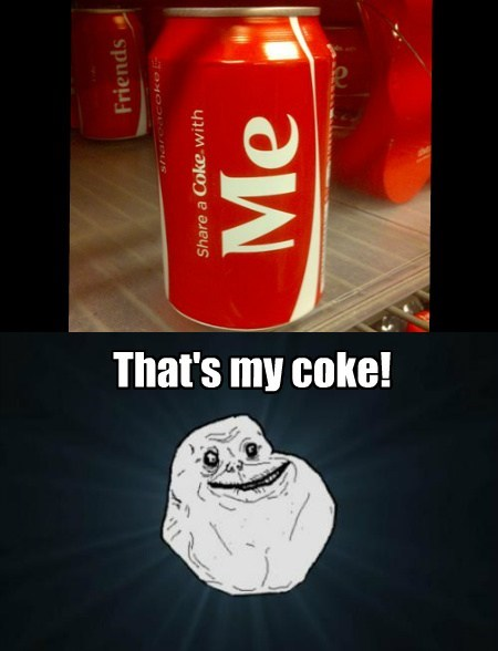 forever alone,wtf,coke,funny