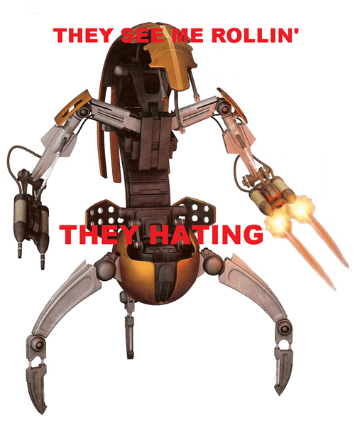 star wars,they see me rollin,droideka,puns,funny