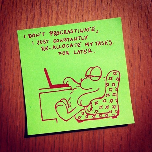 post-it notes,procrastination,monday thru friday,g rated
