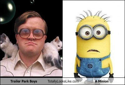 minions,totally looks like,funny,trailer park boys