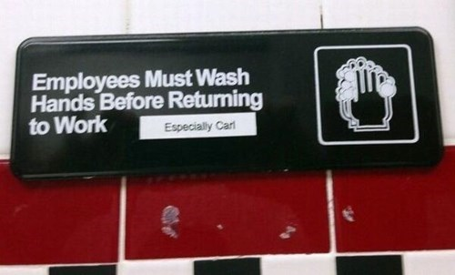 employees must wash hands carl monday thru friday g rated - 7642717440