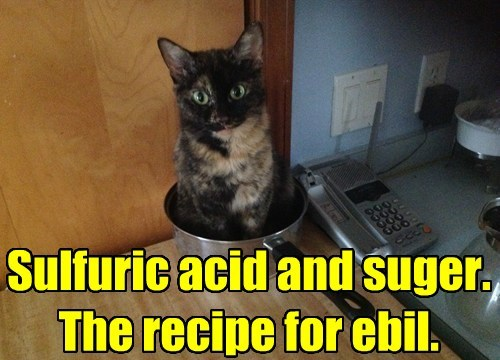 Sulfuric acid and suger. The recipe for ebil.
