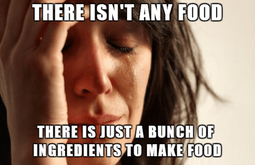 cooking advice animals Memes First World Problems food - 7643236352