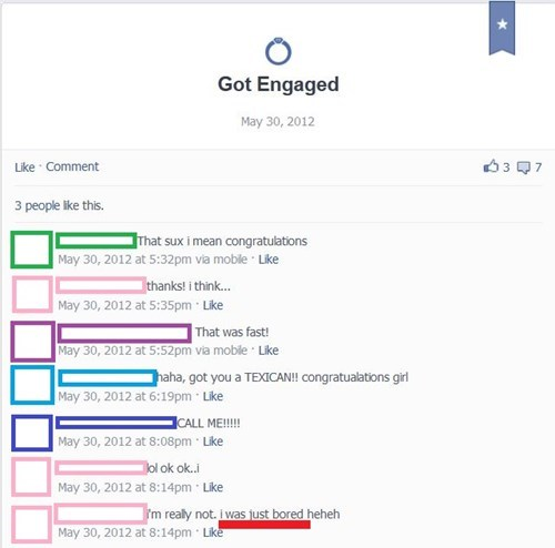 Facebook fail of someone updating that they are engaged before telling anyone.