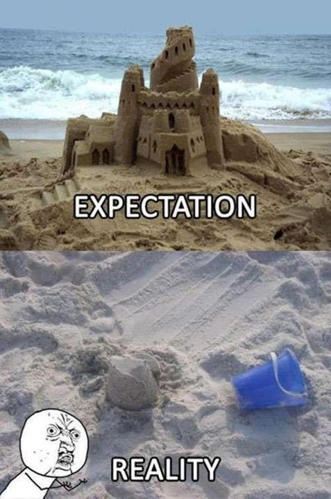 expectations vs reality,sand castles,the beach