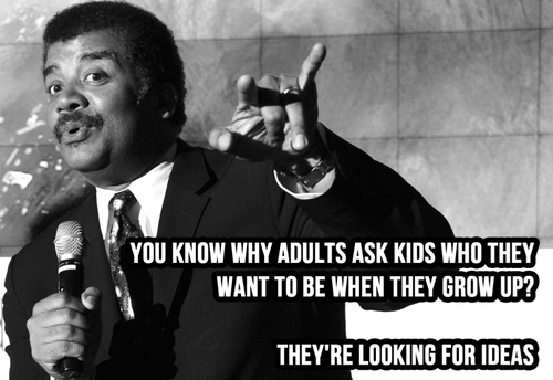 kids adults quote Neil deGrasse Tyson funny - 7644332032