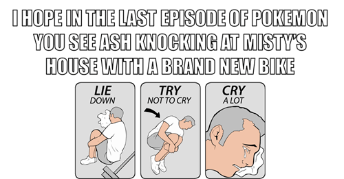 try not to cry cry a lot meme: i hope in the last episode of pokemon you see as knocking at misty's house with a brand new bike.