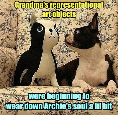 were beginning to wear down Archie's soul a lil bit Grandma's representational art objects