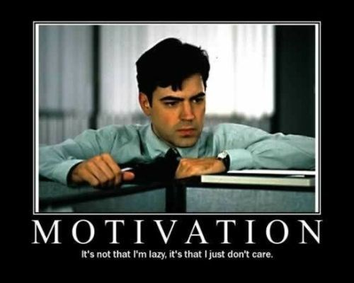 motivation lazy Office Space funny