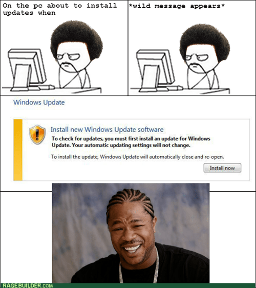 Xzibit yo dawg updates windows updates