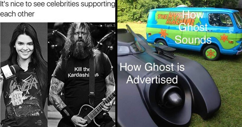 metal memes about the band ghost and kendall jenner wearing a slayer shirt | nice see celebrities supporting each other Slayer Kill Kardashians Kendall Jenner | batmobile and the scooby gang van MYSA AVAGHINE Ghost Sounds Ghost is Advertised