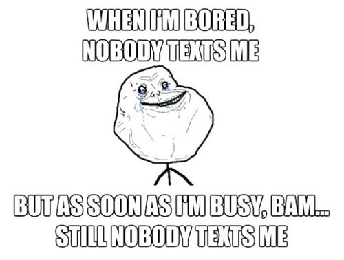 quotes forever alone texting funny - 7652459776