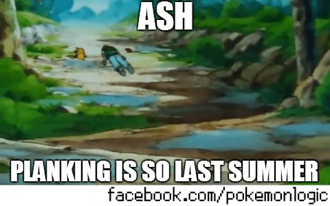 C'mon Ash, get with the program.
