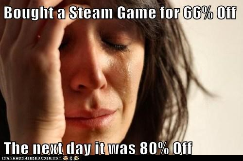 Bought a Steam Game for 66% Off  The next day it was 80% Off
