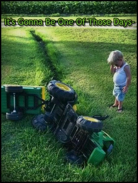 kids,tractors,mama said there'd be days like this,funny,g rated,parenting