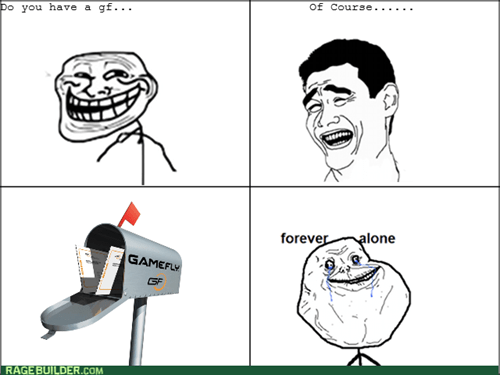 forever alone,relationships,gamefly
