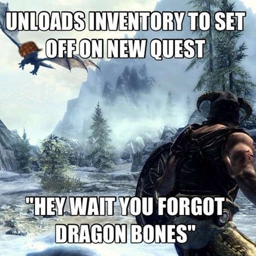 scumbags,dragons,Skyrim