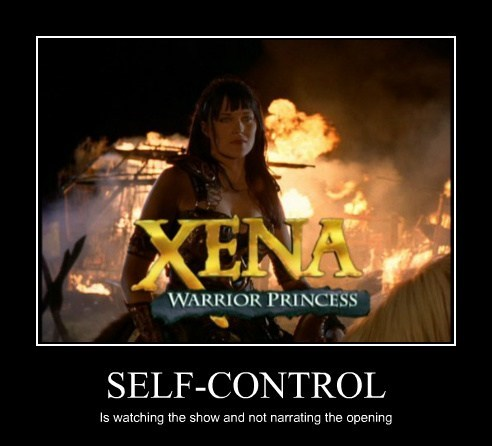 narration Xena self control funny