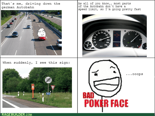 autobahn,poker face,speeding,bad poker face