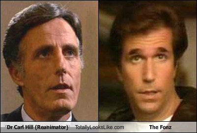 the fonz dr-carl-hill totally looks like reanimator funny