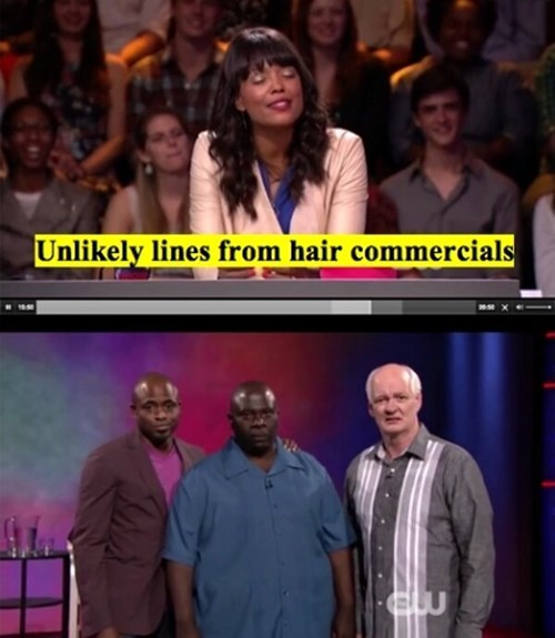 hair,commercial,whose line is it anyway,faces,poorly dressed,g rated