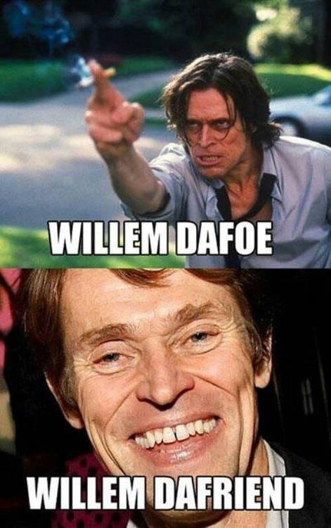 scary,pun,Willem Dafoe