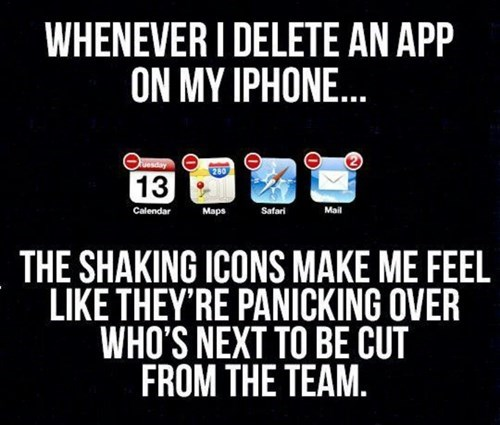 iPhones iphone apps deleting apps apps funny - 7677640704