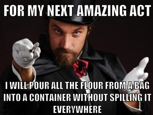 Memes,household magician,flour