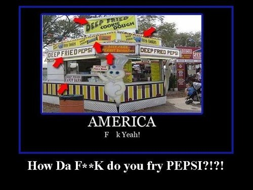 wtf pepsi fried america funny - 7678447616