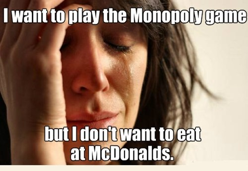 McDonald's Memes First World Problems - 7684293120