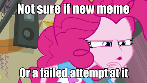 not sure if,pinkie pie,Memes