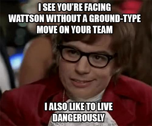 wattson i too like to live dangerously Memes - 7697029888