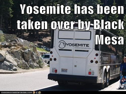 Yosemite has been taken over by Black Mesa