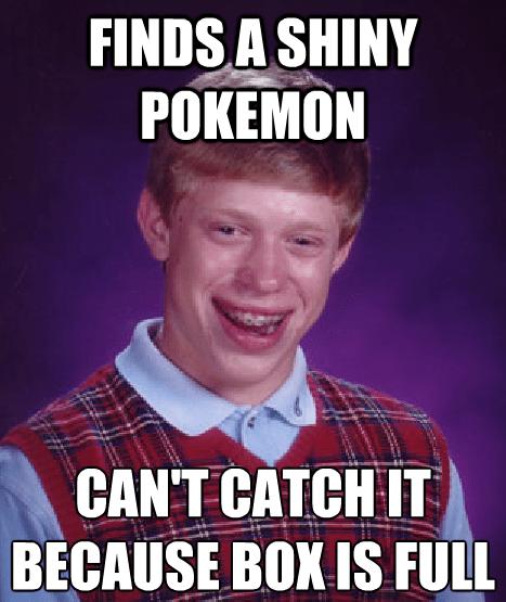 shinies bad luck brian Memes - 7702094848