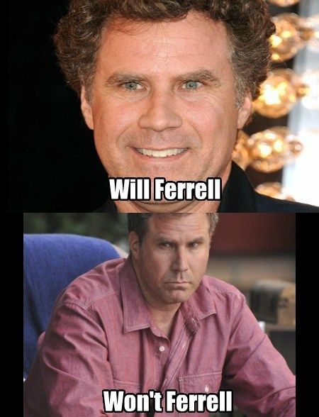 puns funny Will Ferrell - 7703535104