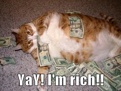 YaY! I'm rich!!
