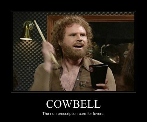 COWBELL The non prescription cure for fevers.