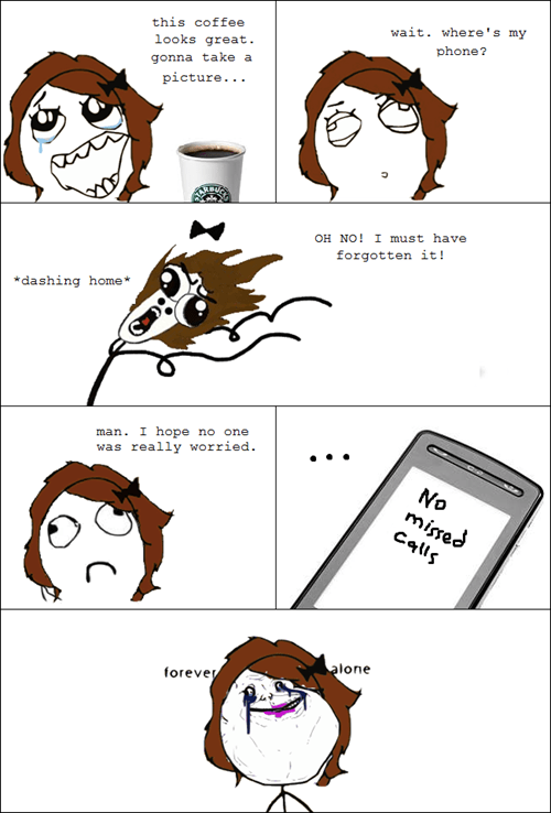 missed calls forever alone - 7709373696