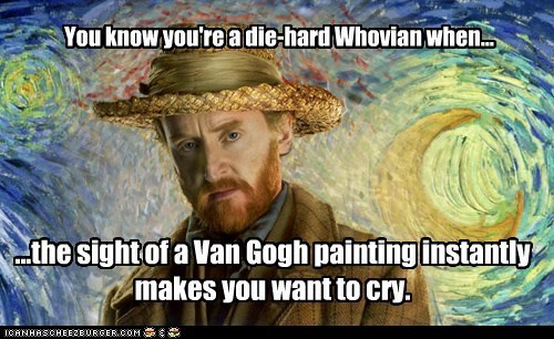 feels Van Gogh whovians doctor who - 7710919680